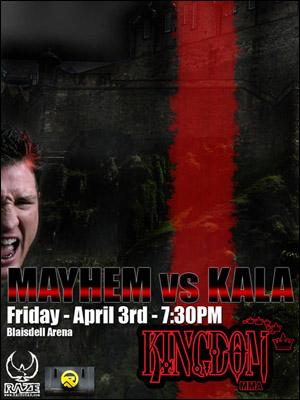 Kingdom MMA Mayhem vs. Kala poster (poster courtesy KingdomMMA.com)