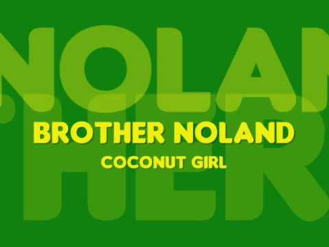 Brother Noland – Coconut Girl
